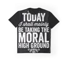 Moral High Ground Graphic T-Shirt