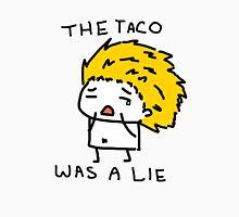 The taco was a lie.  Unisex T-Shirt