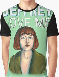 BIG LEBOWSKI-Maude Lebowski- Jeffrey. Love me. Graphic T-Shirt
