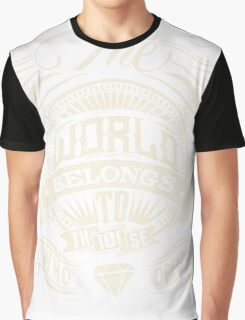 The World Belongs To Those Who Dream - White Ink Graphic T-Shirt