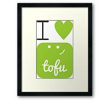 I love tofu Framed Print