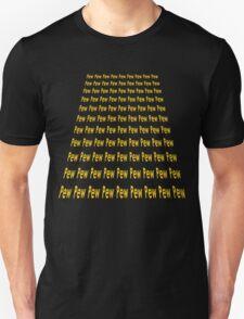 Pew Pew Pew Lasers Unisex T-Shirt