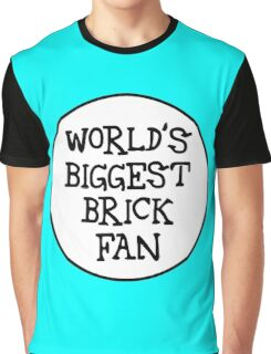 WORLD'S BIGGEST BRICK FAN Graphic T-Shirt