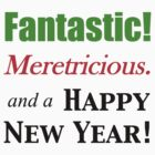 Fantastic! Meretricious. (for light shirts) by greenfinch