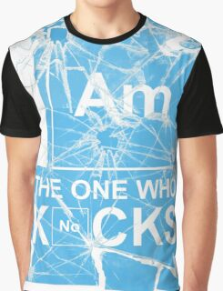 I AM THE ONE WHO KNOCKS! Graphic T-Shirt