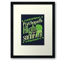 I'm not a Psychopath, I'm a High Functioning Sociopath Framed Print