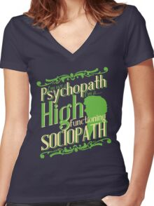I'm not a Psychopath, I'm a High Functioning Sociopath Women's Fitted V-Neck T-Shirt