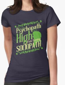 I'm not a Psychopath, I'm a High Functioning Sociopath Womens Fitted T-Shirt