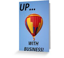 Up with Business! Greeting Card