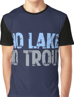 The Wire - No Lake, No Trout Graphic T-Shirt