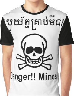 Danger!! Mines!! ☠ Cambodian Khmer Sign ☠ Graphic T-Shirt
