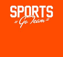 SPORTS - Go Team! Unisex T-Shirt