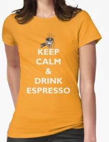 Keep Calm & Drink Espresso Womens Fitted T-Shirt