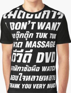 I Don't Want TUK TUK MASSAGE DVD WATCH Thank You Very Much Graphic T-Shirt