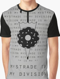 Mystrade is my division Graphic T-Shirt