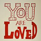 You Are Loved (2) by Sherony Lock