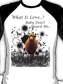 """Hilarious Sheep Parody of """"What is Love"""" T-Shirt"""