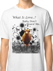 "Hilarious Sheep Parody of ""What is Love"" Classic T-Shirt"