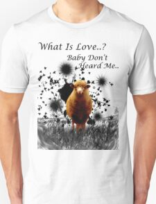 """Hilarious Sheep Parody of """"What is Love"""" Unisex T-Shirt"""