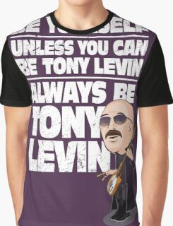 Always be Tony Levin Graphic T-Shirt