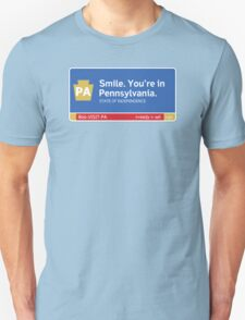 Smile. You're in Pennsylvania Road Sign Unisex T-Shirt