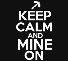 Keep Calm And Mine On T-Shirt