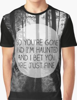 So you're gone and I'm haunted Graphic T-Shirt