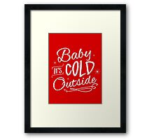 It's Cold Outside Framed Print