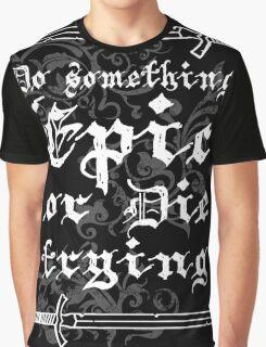 Do something Epic ! Graphic T-Shirt
