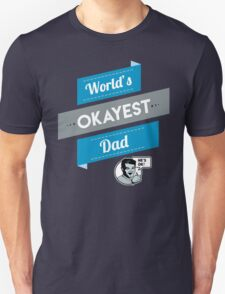 World's Okayest Dad | Funny Dad Gift T-Shirt