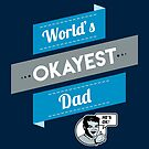 World's Okayest Dad | Funny Dad Gift by BootsBoots
