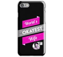 World's Okayest Wife | Funny Wife Gift iPhone Case/Skin
