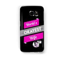 World's Okayest Wife | Funny Wife Gift Samsung Galaxy Case/Skin