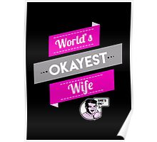 World's Okayest Wife | Funny Wife Gift Poster