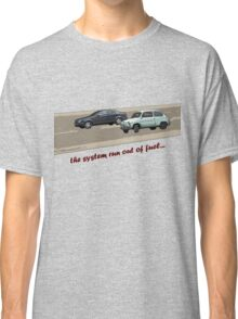 system run out of fuel Classic T-Shirt
