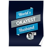 World's Okayest Husband | Funny Husband Gift Poster