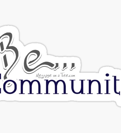 Be... Community Sticker