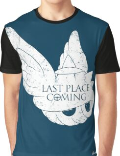 Last Place is Coming Graphic T-Shirt