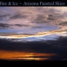 Fire & Ice ~ Arizona Painted Skies by Kimberly Chadwick