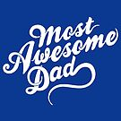 Most Awesome Dad | Dad Gift by BootsBoots