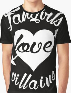 Fangirls love villains. [ WHITE ] Graphic T-Shirt
