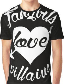 Fangirls love villains. [ WHITE ] Graphic T-Shirt