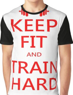 KEEP FIT and TRAIN HARD (RED) Graphic T-Shirt