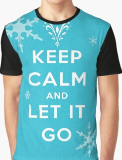 Keep calm and let it go Graphic T-Shirt