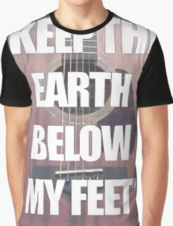 Keep the Earth Below My Feet Graphic T-Shirt