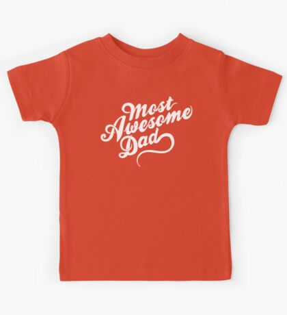 Most Awesome Dad | Dad Gift Kids Tee