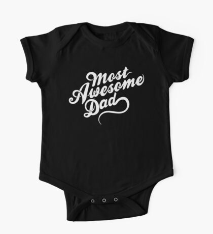 Most Awesome Dad | Dad Gift One Piece - Short Sleeve