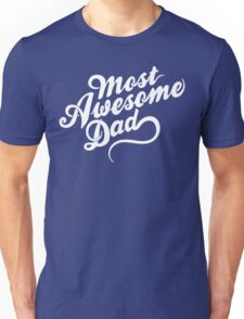 Most Awesome Dad | Dad Gift Unisex T-Shirt