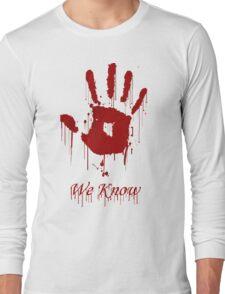 "AWESOME Dark Brotherhood ""We Know"" Long Sleeve T-Shirt"