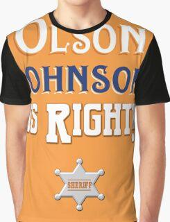 Olson Johnson is Right! Graphic T-Shirt